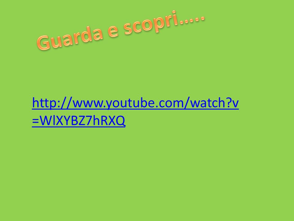 Guarda e scopri….. http://www.youtube.com/watch v=WlXYBZ7hRXQ