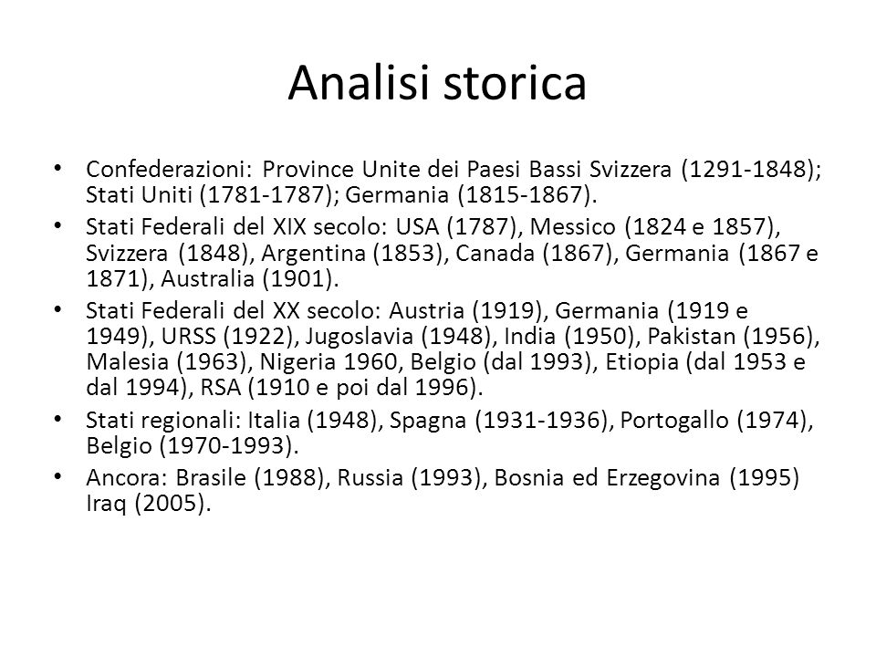 Analisi storica Confederazioni: Province Unite dei Paesi Bassi Svizzera (1291-1848); Stati Uniti (1781-1787); Germania (1815-1867).