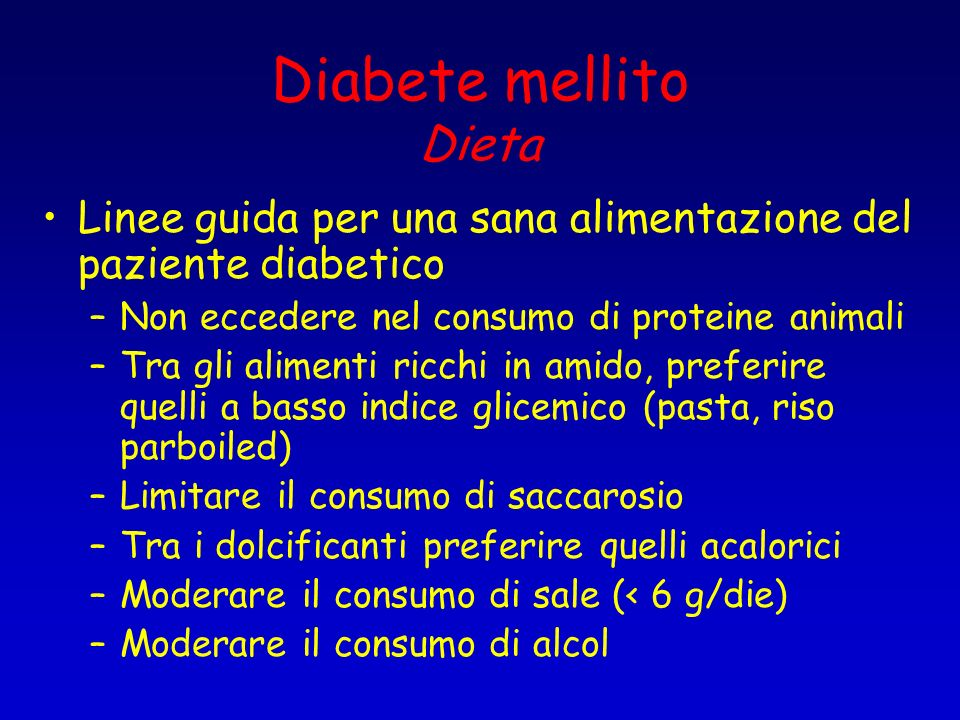 Diabete mellito DietaLinee guida per una sana alimentazione del paziente diabetico. Non eccedere nel consumo di proteine animali.