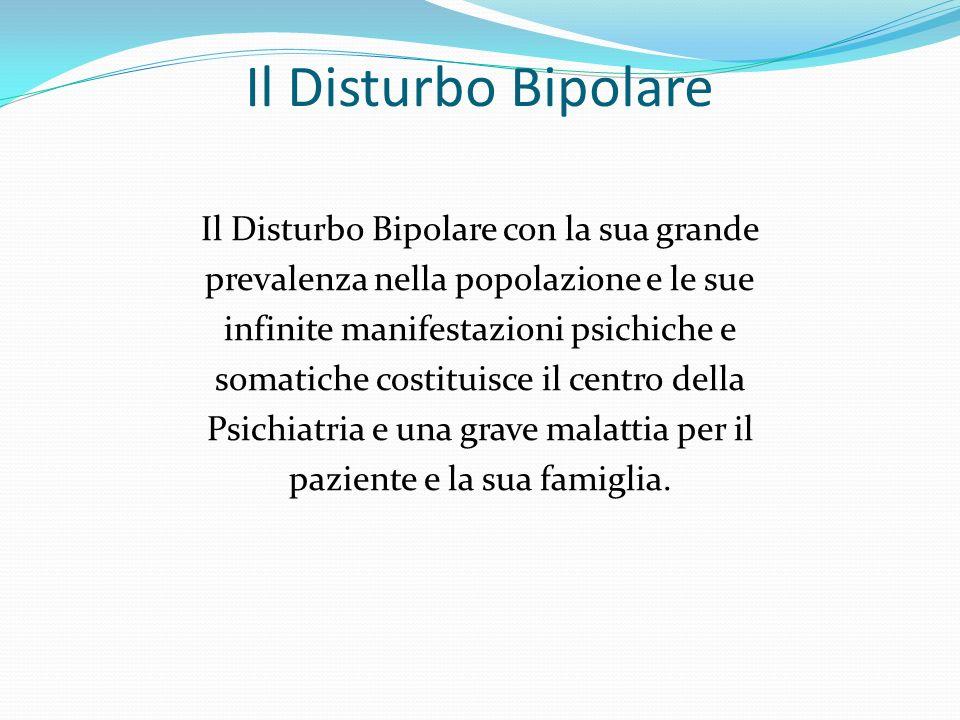 Il Disturbo Bipolare Il Disturbo Bipolare con la sua grande
