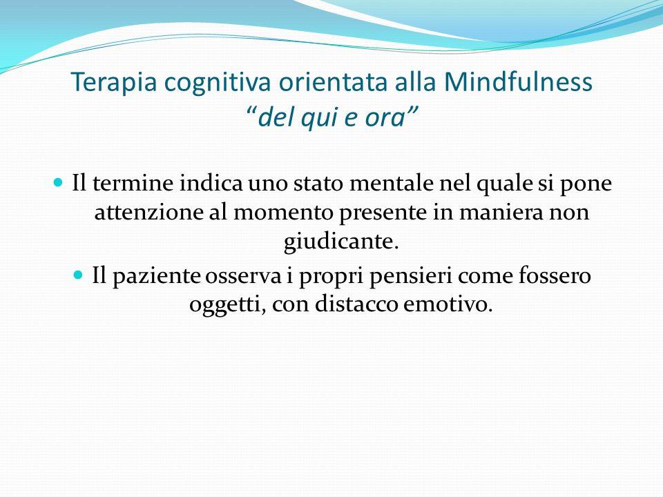 Terapia cognitiva orientata alla Mindfulness del qui e ora