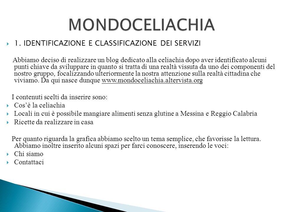 MONDOCELIACHIA 1. IDENTIFICAZIONE E CLASSIFICAZIONE DEI SERVIZI