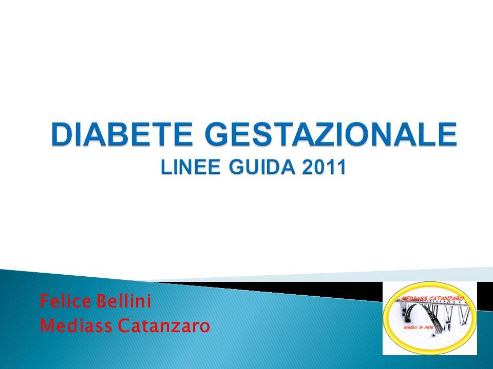 DIABETE GESTAZIONALE LINEE GUIDA 2011
