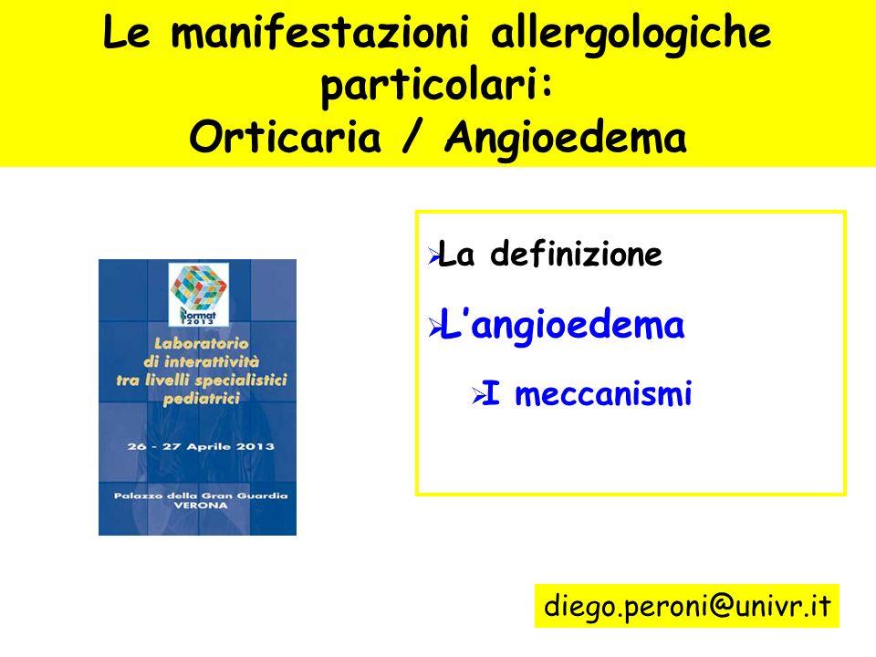 Le manifestazioni allergologiche particolari: Orticaria / Angioedema