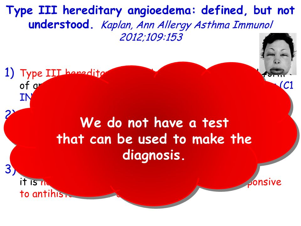 We do not have a test that can be used to make the diagnosis.