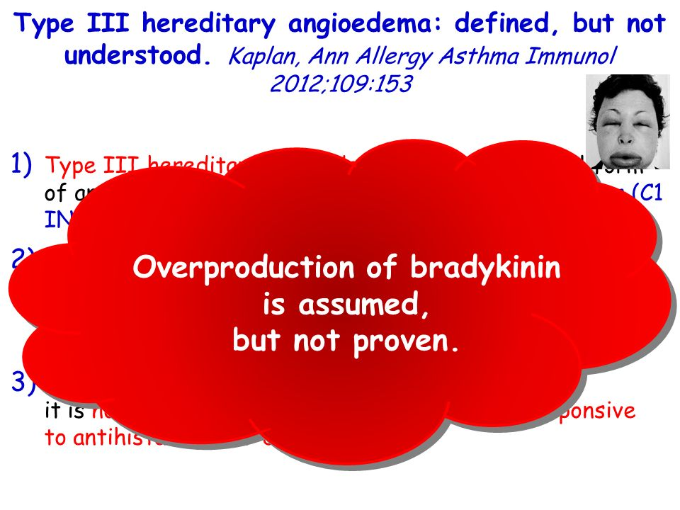 Overproduction of bradykinin is assumed, but not proven.