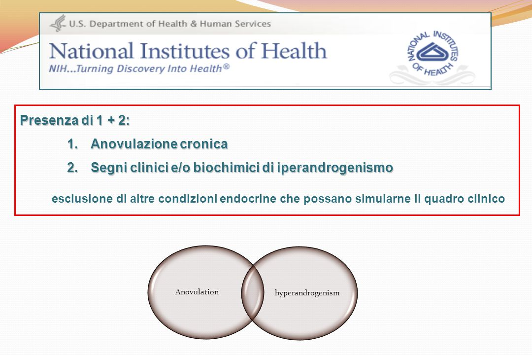 Segni clinici e/o biochimici di iperandrogenismo