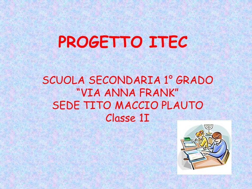 PROGETTO ITEC SCUOLA SECONDARIA 1° GRADO VIA ANNA FRANK