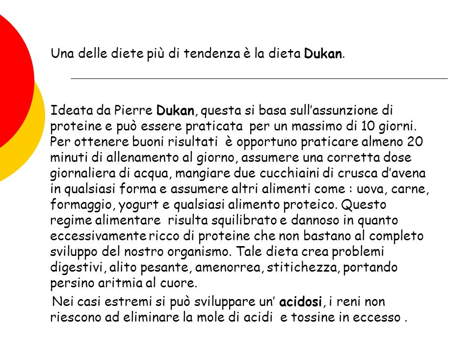 Una delle diete più di tendenza è la dieta Dukan.