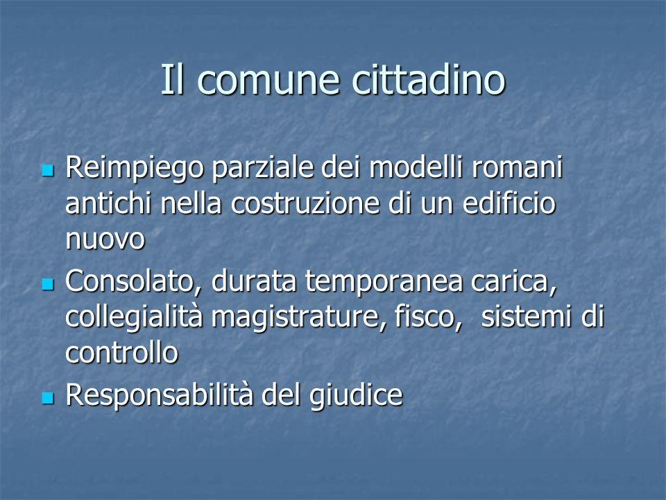 Il comune cittadino Reimpiego parziale dei modelli romani antichi nella costruzione di un edificio nuovo.