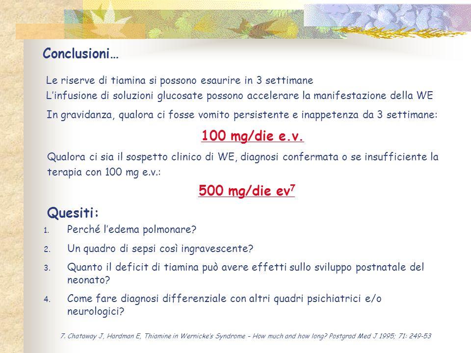 Conclusioni… 100 mg/die e.v. 500 mg/die ev7 Quesiti: