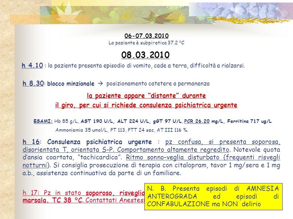 06-07.03.2010 La paziente è subpiretica 37.2 °C. 08.03.2010.