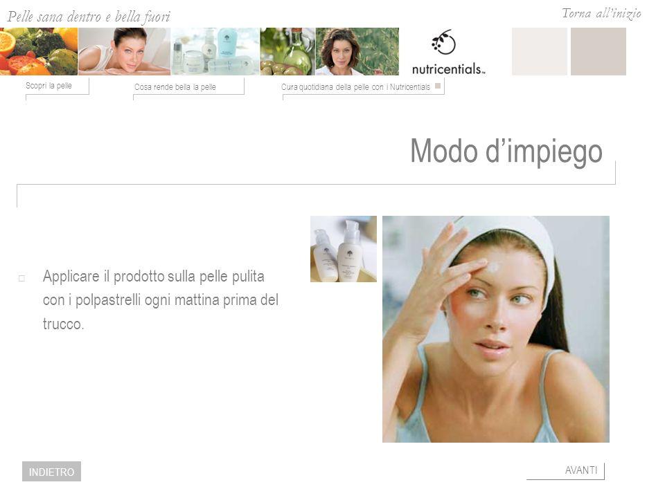 Modo d'impiego Applicare il prodotto sulla pelle pulita con i polpastrelli ogni mattina prima del trucco.