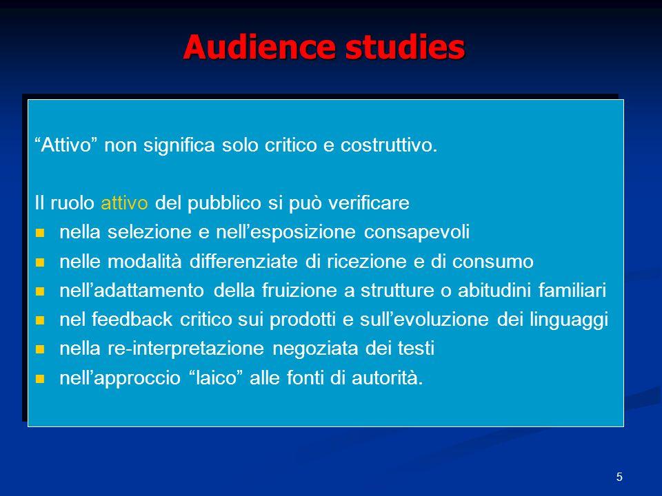Audience studies Attivo non significa solo critico e costruttivo.