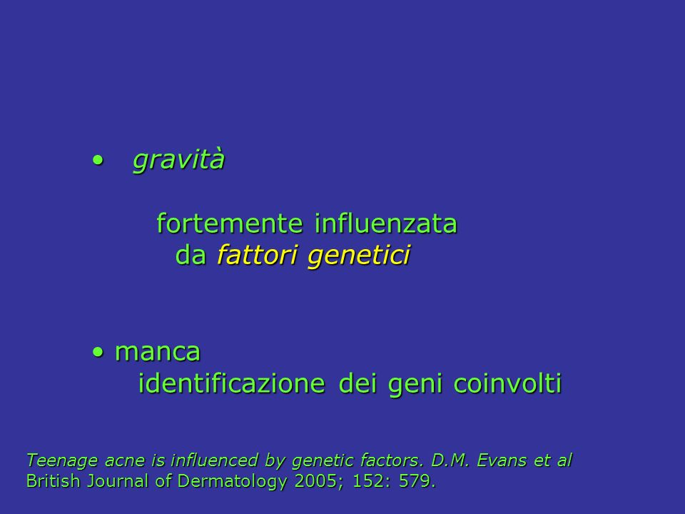 fortemente influenzata da fattori genetici