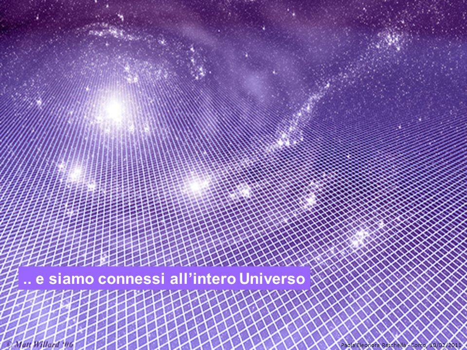 .. e siamo connessi all'intero Universo