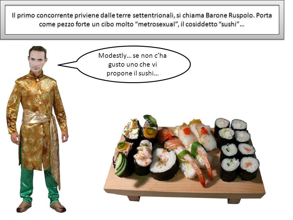 Modestly… se non c'ha gusto uno che vi propone il sushi…