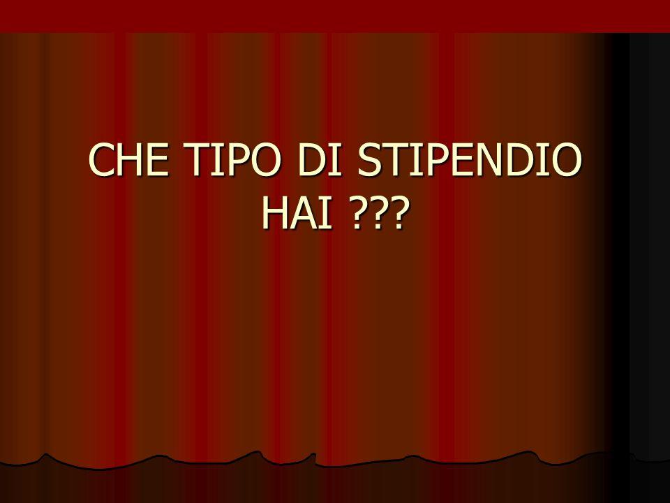 CHE TIPO DI STIPENDIO HAI