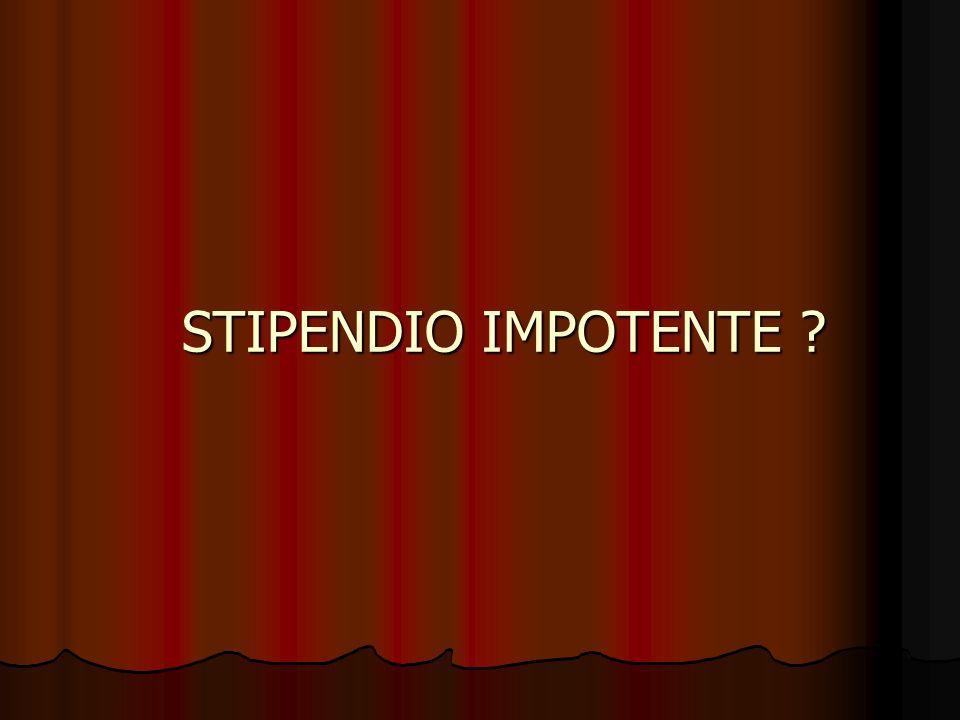 STIPENDIO IMPOTENTE