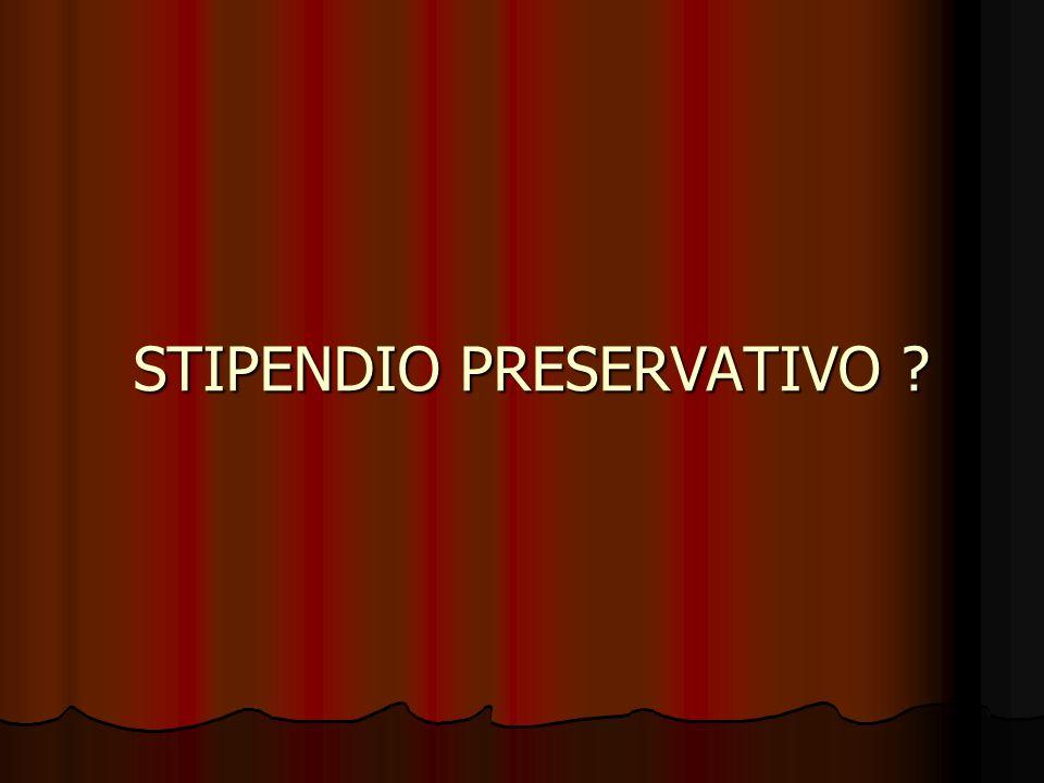 STIPENDIO PRESERVATIVO