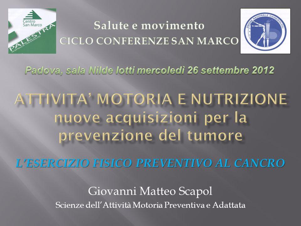 Salute e movimento CICLO CONFERENZE SAN MARCO. Padova, sala Nilde Iotti mercoledì 26 settembre 2012.