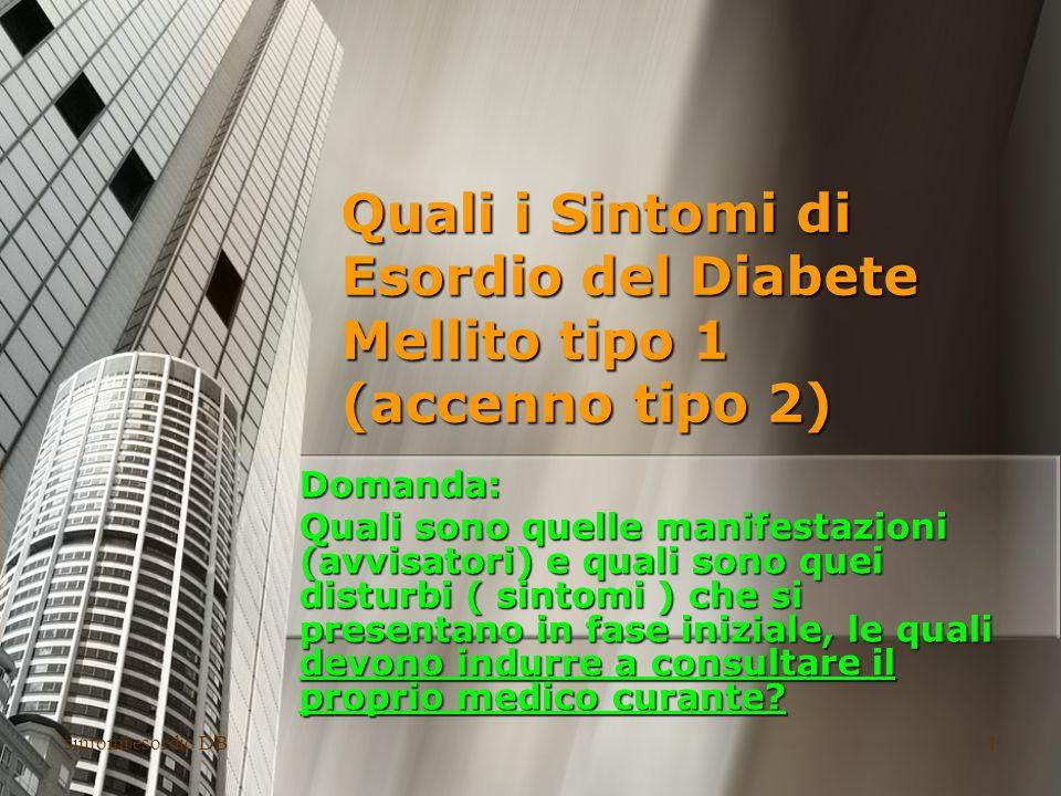 Quali i Sintomi di Esordio del Diabete Mellito tipo 1 (accenno tipo 2)