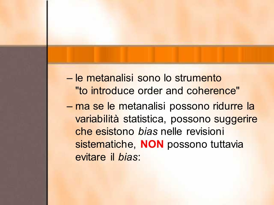 le metanalisi sono lo strumento to introduce order and coherence