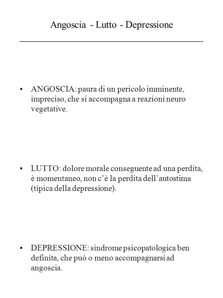 Angoscia - Lutto - Depressione _____________________________________
