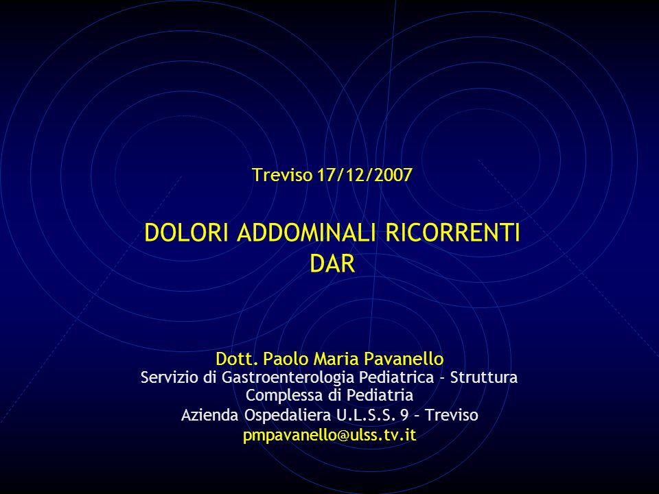 Treviso 17/12/2007 DOLORI ADDOMINALI RICORRENTI DAR