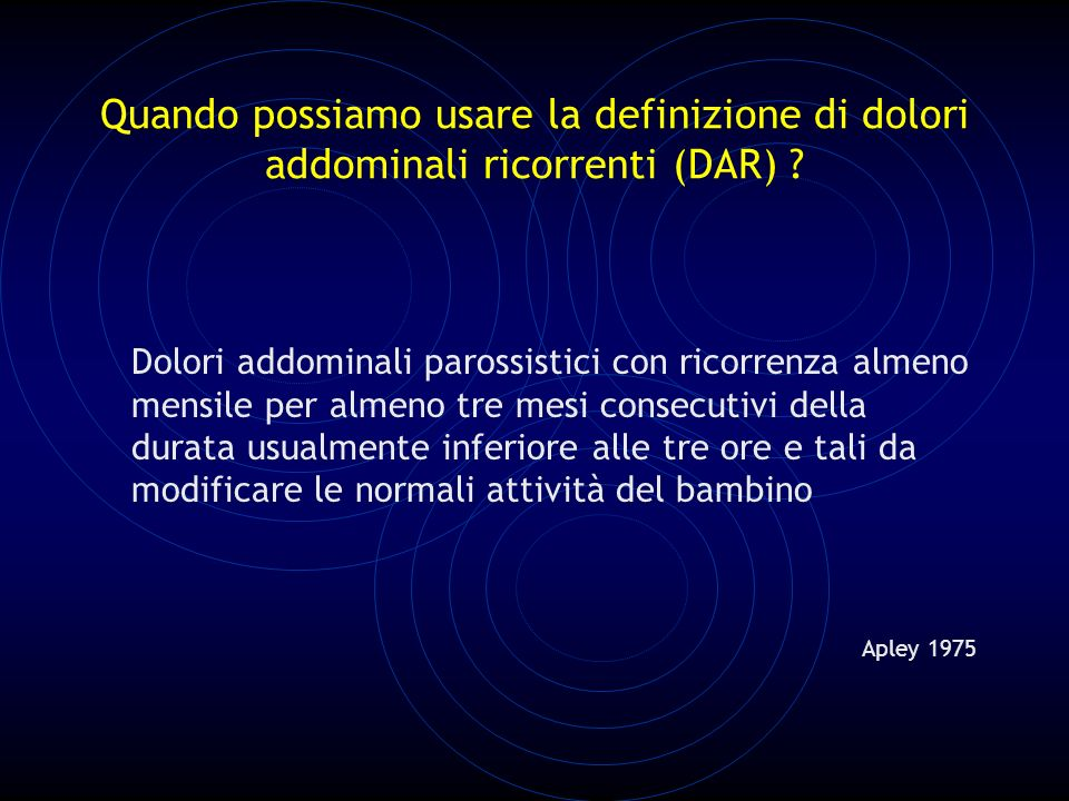Quando possiamo usare la definizione di dolori addominali ricorrenti (DAR)