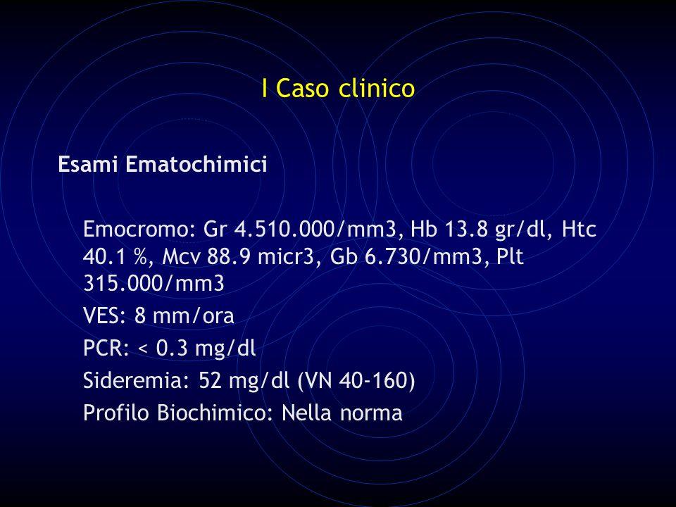 I Caso clinico Esami Ematochimici