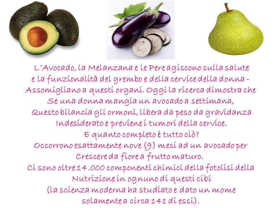L'Avocado, la Melanzana e le Pere agiscono sulla salute
