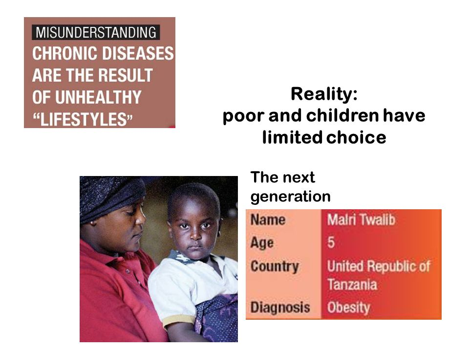 Reality: poor and children have limited choice