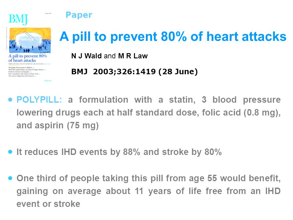 A pill to prevent 80% of heart attacks