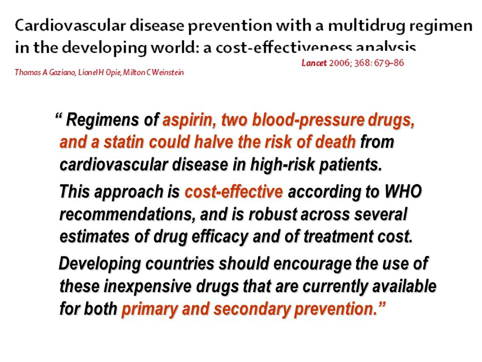 Regimens of aspirin, two blood-pressure drugs, and a statin could halve the risk of death from cardiovascular disease in high-risk patients.