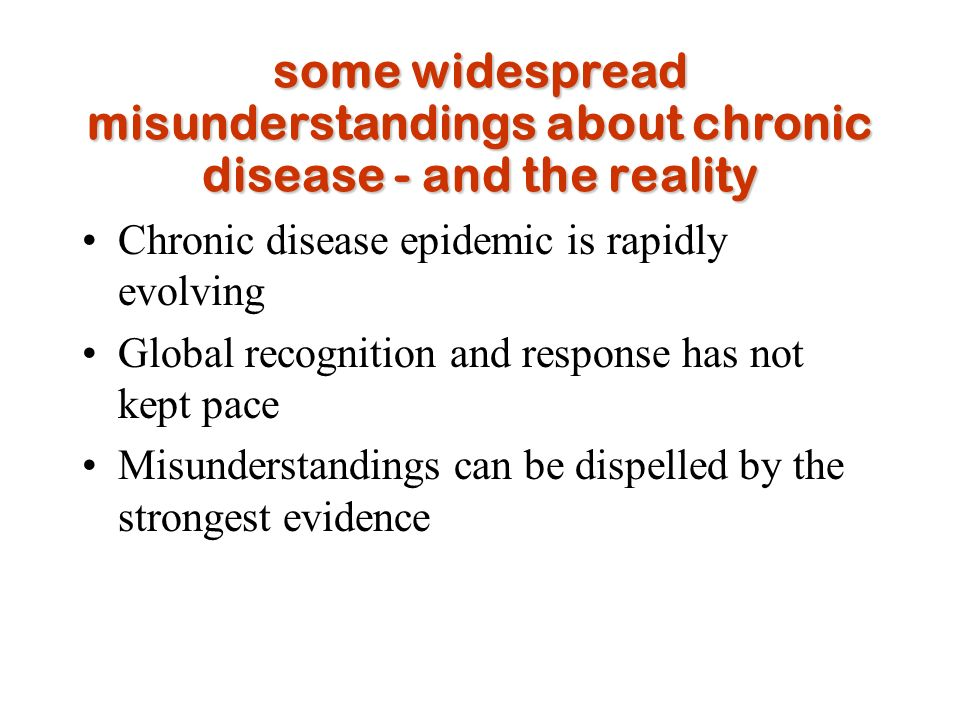 some widespread misunderstandings about chronic disease - and the reality