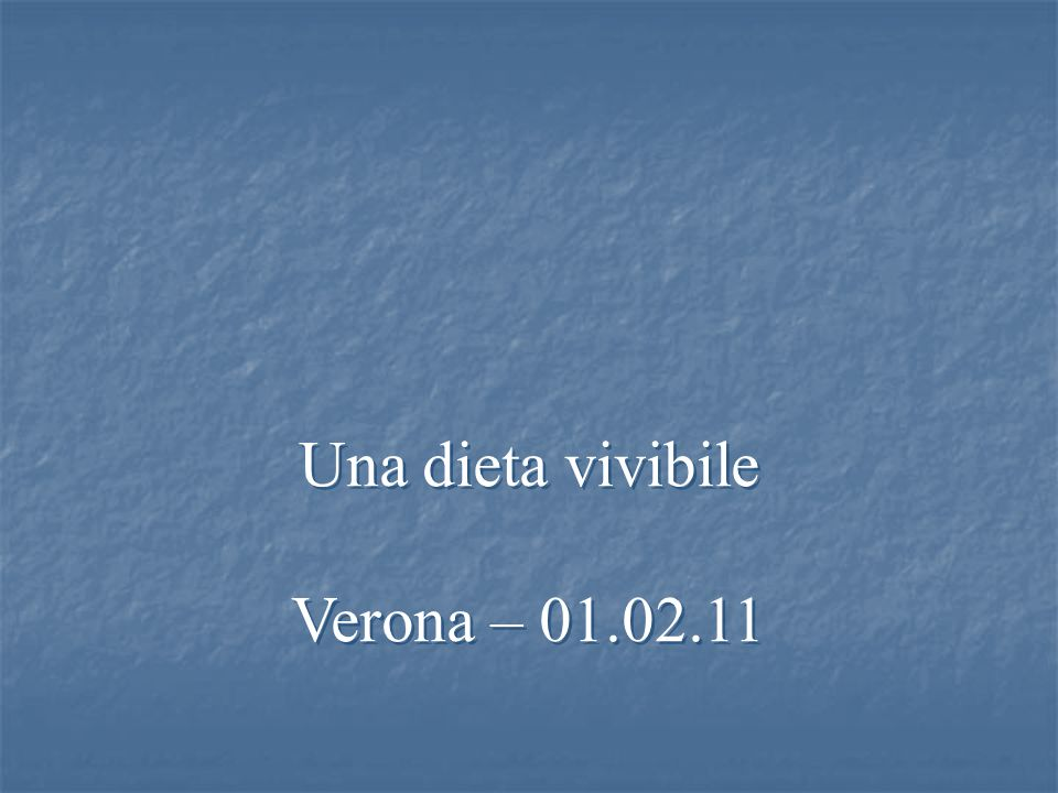 Una dieta vivibile Verona – 01.02.11