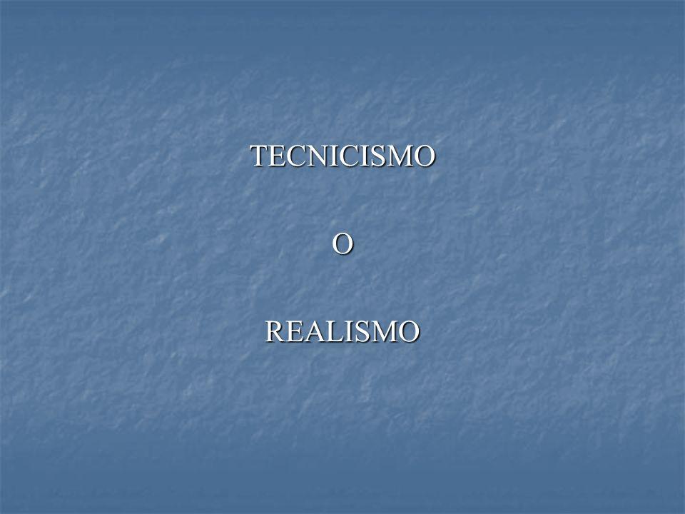 TECNICISMO O REALISMO