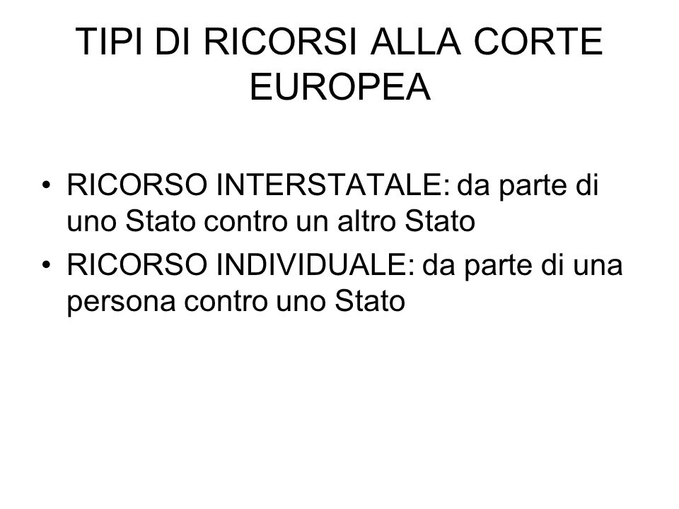 TIPI DI RICORSI ALLA CORTE EUROPEA