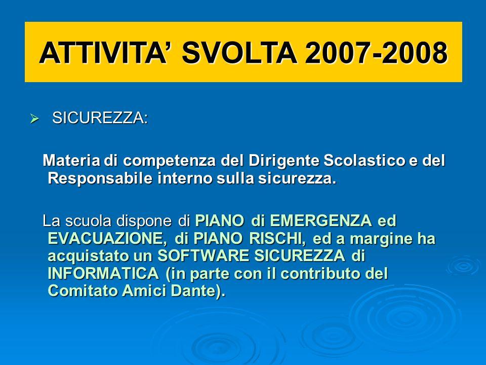 ATTIVITA' SVOLTA 2007-2008 SICUREZZA: