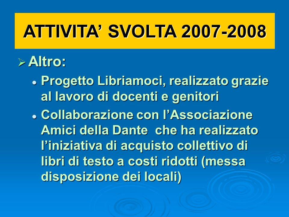 ATTIVITA' SVOLTA 2007-2008 Altro: