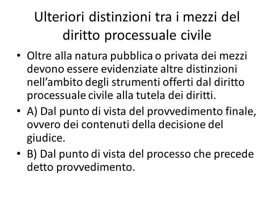 Ulteriori distinzioni tra i mezzi del diritto processuale civile
