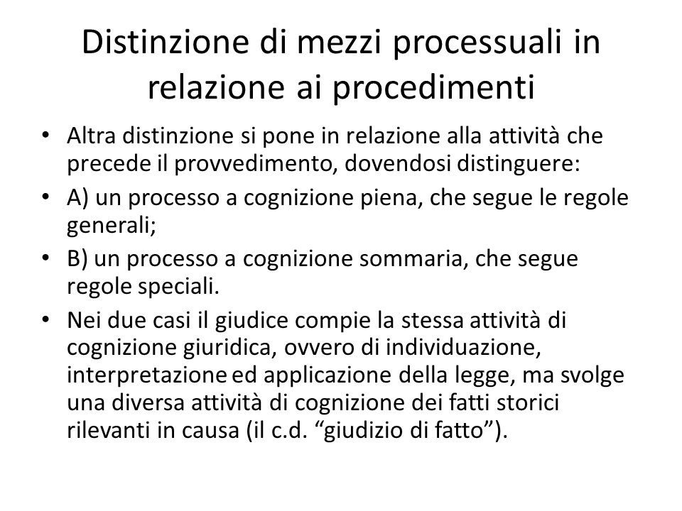 Distinzione di mezzi processuali in relazione ai procedimenti