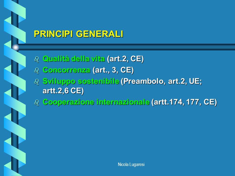 PRINCIPI GENERALI Qualità della vita (art.2, CE)