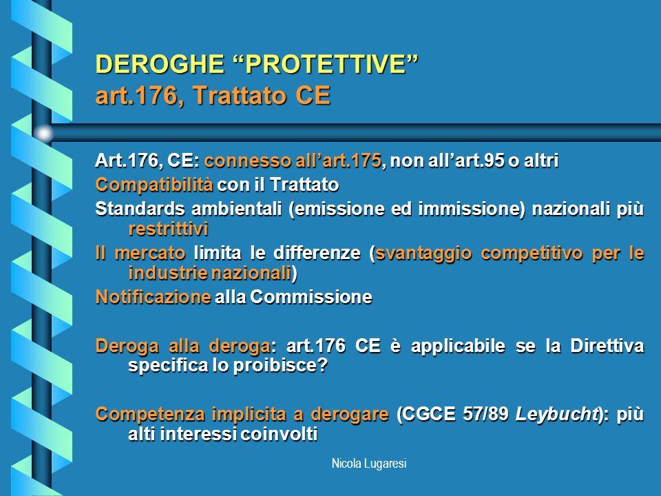 DEROGHE PROTETTIVE art.176, Trattato CE