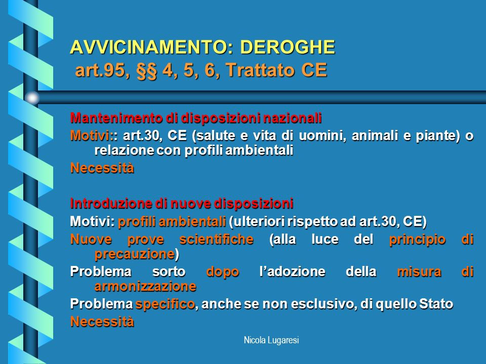 AVVICINAMENTO: DEROGHE art.95, §§ 4, 5, 6, Trattato CE