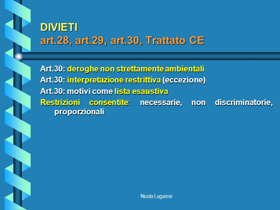 DIVIETI art.28, art.29, art.30, Trattato CE