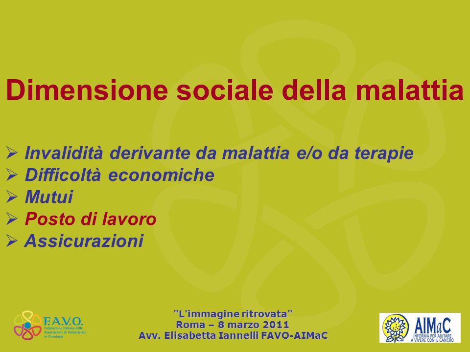 Dimensione sociale della malattia Avv. Elisabetta Iannelli FAVO-AIMaC