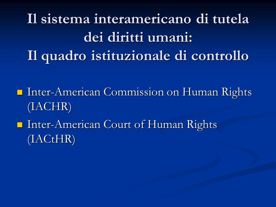 Il sistema interamericano di tutela dei diritti umani: Il quadro istituzionale di controllo