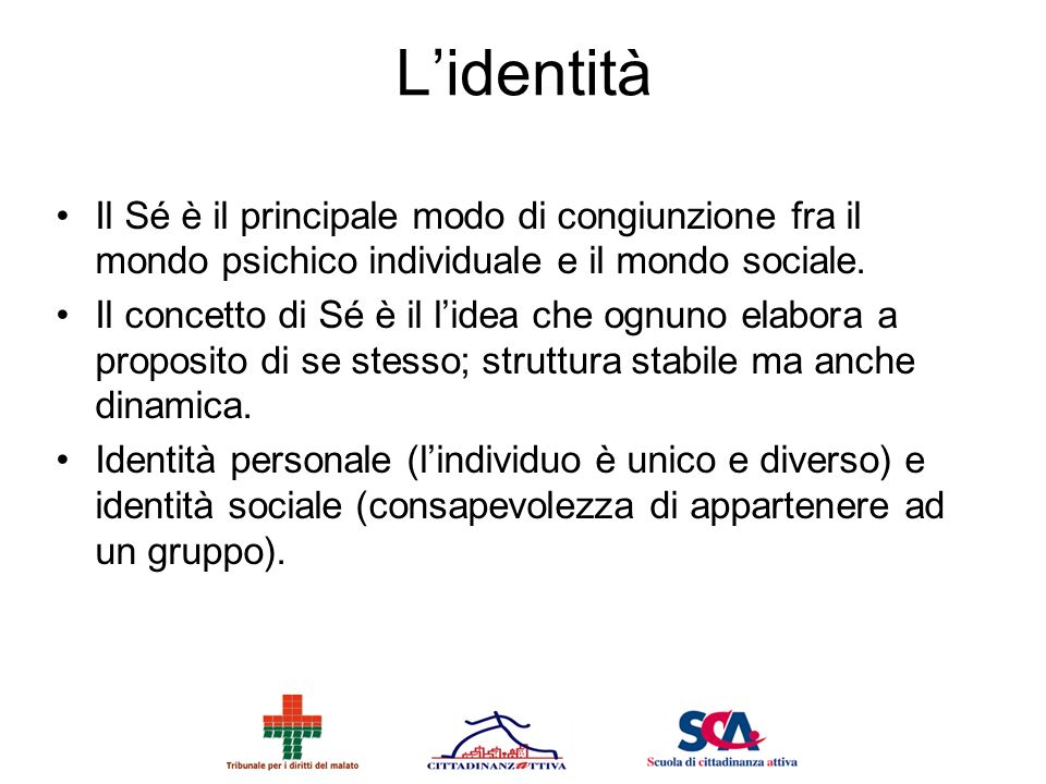 L'identità Il Sé è il principale modo di congiunzione fra il mondo psichico individuale e il mondo sociale.